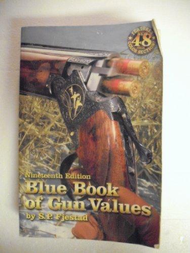 Blue Book of Gun Values (19th ed) por S. P. Fjestad