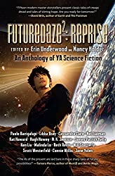Futuredaze 2: Reprise: An Anthology of Young Adult Science Fiction