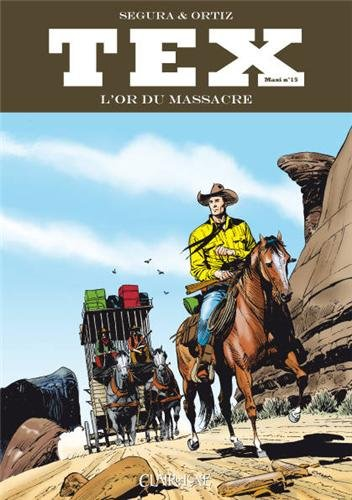 Tex Maxi, Tome 15 : L'or du massacre par José Ortiz