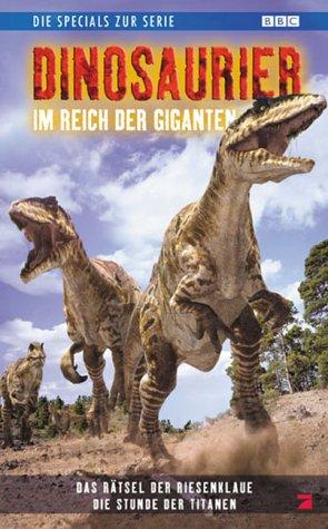 Dinosaurier - Im Reich der Giganten: Das Rätsel der Riesenklaue/Die Stunde der Titanen