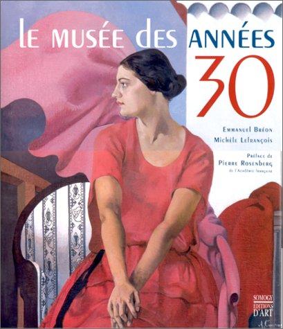Le musée des années 30. Nouvelle édition