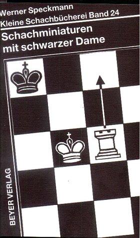 Schachminiaturen mit schwarzer Dame (Kleine Schachbücherei)