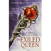 The Exiled Queen (The Seven Realms Series, Book 2): 2/3 by Cinda Williams Chima (2011-11-10)