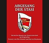 Abgesang der Stasi: Die letzten Monate der Staatssicherheit im Originalton (Hörbuch) - Marcus Heumann