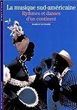 Telecharger Livres La musique sud americaine Rythmes et danses d un continent (PDF,EPUB,MOBI) gratuits en Francaise