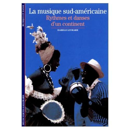 La musique sud-américaine : Rythmes et danses d'un continent