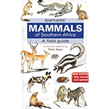 Smither? Mammals of Southern Africa: A Field Guide