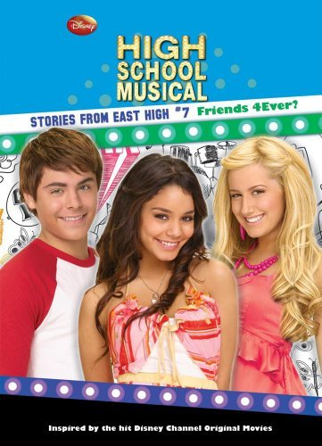 Friends 4ever? (Disney High School Musical: Stories from East High (Hardcover)) by Catherine Hapka (2009-08-15)