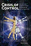 Crisis of Control: How Artificial SuperIntelligences May Destroy or Save the Human Race (Human Cusp Series Book 1)