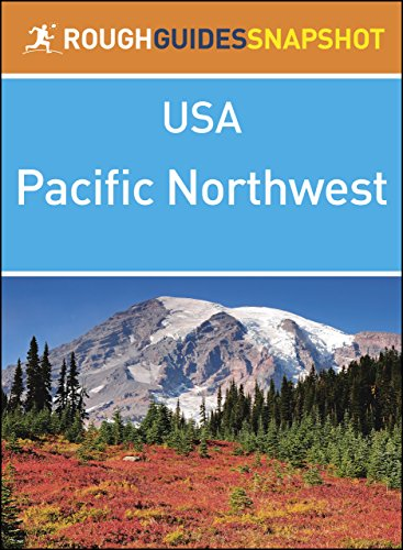 The Pacific Northwest (Rough Guides Snapshot USA)