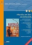 »Marokko am See« im Unterricht: Lehrerhandreichung zum Jugendroman von Karlijn Stoffels (Klassenstufe 5-8, mit Kopiervorlagen) (Beltz Praxis / Lesen - Verstehen - Lernen)