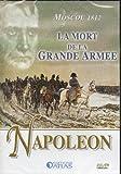 Napoléon: Moscou 1812, la mort de la Grande Armée