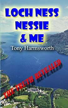 Loch Ness Monster, Nessie And Me by [Harmsworth, Tony]