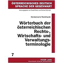 Wörterbuch der österreichischen Rechts-, Wirtschafts- und Verwaltungsterminologie: 2., durchgesehene Auflage (Österreichisches Deutsch - Sprache der Gegenwart)
