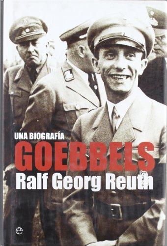 Goebbels - una biografia (Historia Del Siglo Xx)