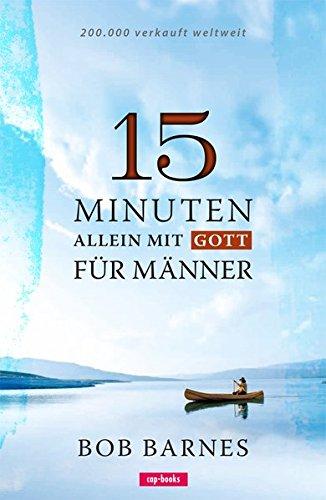 15 Minuten allein mit Gott: Für Männer