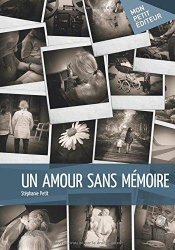 Un amour sans mémoire par Stéphanie Petit