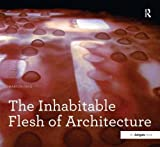 The Inhabitable Flesh of Architecture (Design Research in Architecture) by Marcos Cruz (2013-12-31)