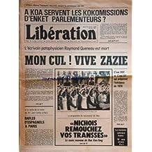 LIBERATION [No 867] du 26/10/1976 - l'affaire marcel dassault devant la commission des lois - a koa servent les kokomissions d'enket parlementeurs - l'ecrivain pataphysicien raymond queneau est mort - cfdt et cgt preparent l'cheance de 1978 a la veille de la visite du roi juan carlos a paris - rafles d'espagnols a paris le programme du successeur de mao - le cours nouveau de hua kuo-feng