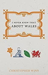 I Never Knew That About Wales by Christopher Winn (2015-02-26)