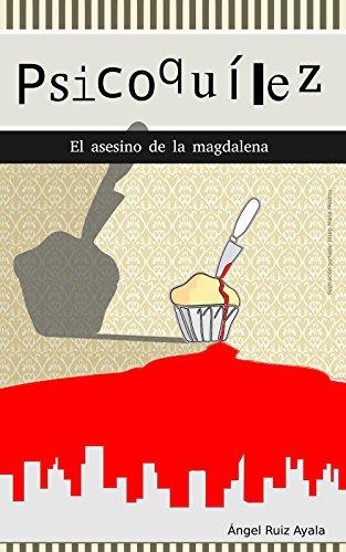 Psicoquílez: (El asesino de la magdalena)