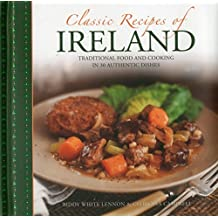 BY White-Lennon, Biddy ( Author ) [ CLASSIC RECIPES OF IRELAND: TRADITIONAL FOOD AND COOKING IN 30 AUTHENTIC DISHES ] Nov-2014 [ Hardcover ]