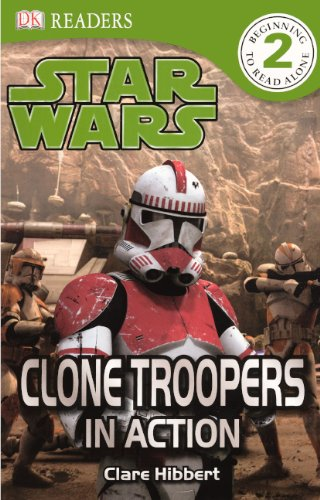 Clone Troopers in Action (Dk Readers Level 2 Beginning to Read Alone Star Wars) (Clone Trooper 1 6)