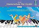 Alfreds Klavierschule für Kinder / Die bewährte Methode für Kinder ab 5 - 6 Jahren basierend auf einer der meistverkauften Klavierschulen weltweit!: ... Kinder ab 5 - 6 Jahren basierend auf einer...