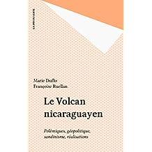 Le Volcan nicaraguayen: Polémiques, géopolitique, sandinisme, réalisations