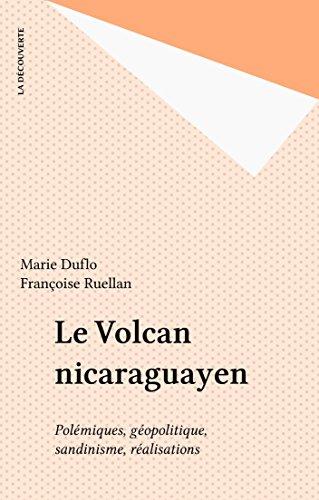 Le Volcan nicaraguayen: Polémiques, géopolitique, sandinisme, réalisations (Cahiers libres) par Marie Duflo