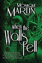 When the Walls Fell: Out of Time, Book 2 by Monique Martin (2011-11-18)