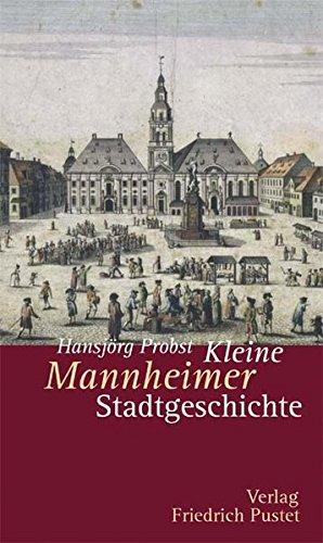 Kleine Mannheimer Stadtgeschichte (Kleine Stadtgeschichten)