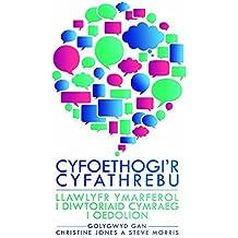 Cyfoethogi'r Cyfathrebu: Llawlyfr Ymarferol i Diwtoriaid Cymraeg i Oedolion (Welsh Edition)