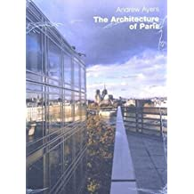 The Architecture of Paris by Andrew Ayers (2003-12-17)