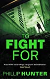 To Fight For (The Killing Machine) by Phillip Hunter (2015-11-05)