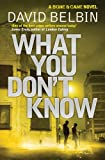What You Don't Know (Bone & Cane 2): Written by David Belbin, 2012 Edition, Publisher: Tindal Street [Paperback]