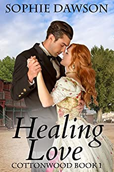 Healing Love: Christian Historical Western Romance (Cottonwood Book 1) by [Dawson, Sophie]