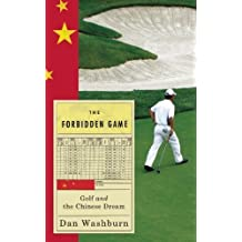 The Forbidden Game: Golf and the Chinese Dream by Dan Washburn (2014-07-15)