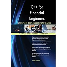 C++ for Financial Engineers All-Inclusive Self-Assessment - More than 620 Success Criteria, Instant Visual Insights, Comprehensive Spreadsheet Dashboard, Auto-Prioritized for Quick Results