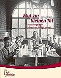 Mut zur kleinen Tat: Das Evangelische Johannesstift 1858 – 2008