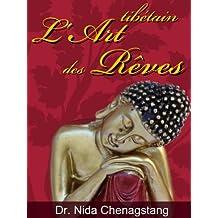 L'Art des Rêves: Voyage au-delà du temps et de l'espace ou l'art tibétain des rêves (Art du Bon Karma)