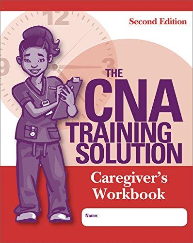 The CNA Training Solution: Caregivers Workbook, Second Edition - Cna Training