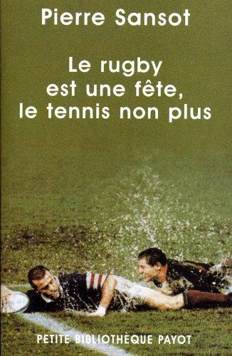 Le rugby est une fête, le tennis non plus par Pierre Sansot