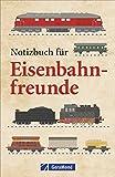 Notizbuch für Eisenbahnfreunde.