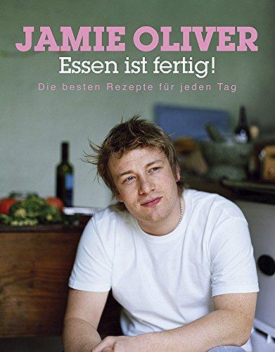 Buchseite und Rezensionen zu 'Essen ist fertig!: Die besten Rezepte für jeden Tag' von Jamie Oliver