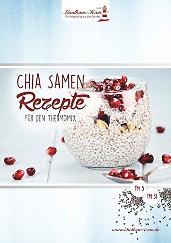 Preisvergleich Produktbild Chia - Samen: Rezepte für den Thermomix