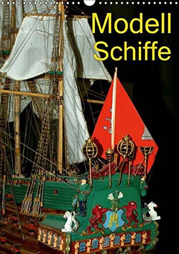 Modell Schiffe (Wandkalender 2019 DIN A3 hoch): Klassische Segelschiffe im Modell (Monatskalender, 14 Seiten ) (CALVENDO Hobbys)