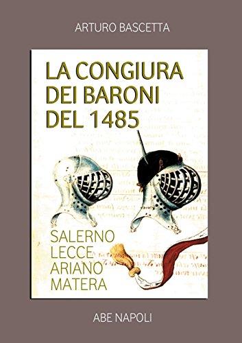 La congiura dei baroni del 1485. Salerno, Lecce, Ariano, Matera - Amazon Libri