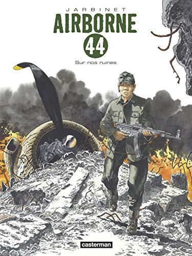 Airborne 44, Tome 8 : Sur nos ruines par  (Album - May 15, 2019)