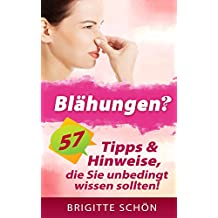 Blähungen? Luft im Bauch, Völlegefühl, Blähbauch, Verdauungsprobleme, Glücksbringer: 57 Tipps & Hinweise, die Sie unbedingt kennen sollten!